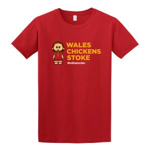 Wales. Chickens. Stoke. Tee
