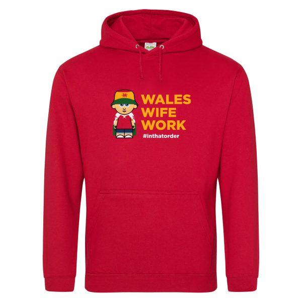 Wales. Wife. Work. Hooded Top