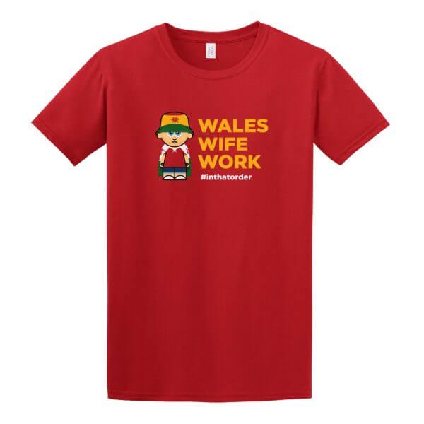 Wales. Wife. Work. Tee
